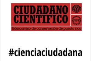 """Programa """"Ciudadano Científico"""", Puerto Rico"""